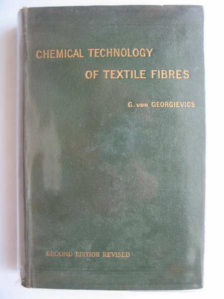 Photo of THE CHEMICAL TECHNOLOGY OF TEXTILE FIBRES written by Von Georgievics, Georg published by Scott, Greenwood & Son (STOCK CODE: 987353)  for sale by Stella & Rose's Books