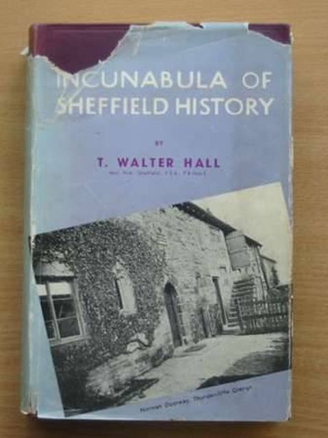 Photo of INCUNABULA OF SHEFFIELD HISTORY written by Hall, T. Walter published by J.W. Northend (STOCK CODE: 987626)  for sale by Stella & Rose's Books