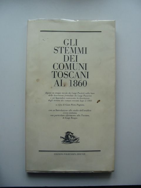 Photo of GLI STEMMI DEI COMUNI TOSCANI AL 1860 written by Passerini, Luigi illustrated by Paoletti, Luigi published by Edizioni Polistampa (STOCK CODE: 987656)  for sale by Stella & Rose's Books