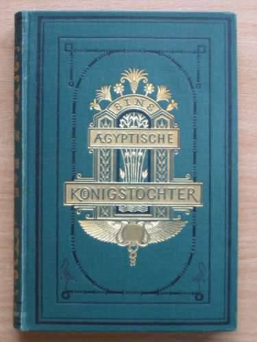 Photo of EINE AEGYPTISCHE KONIGSTOCHTER written by Ebers, Georg published by Eduard Hallberger (STOCK CODE: 988518)  for sale by Stella & Rose's Books
