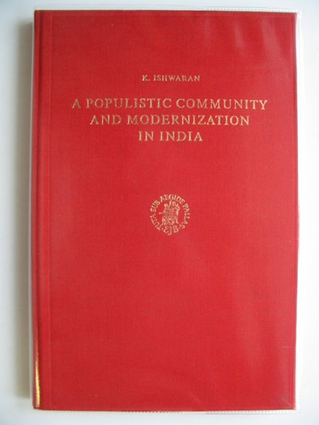 Photo of A POPULISTIC COMMUNITY AND MODERNIZATION IN INDIA written by Ishwaran, K. published by E.J. Brill (STOCK CODE: 989174)  for sale by Stella & Rose's Books