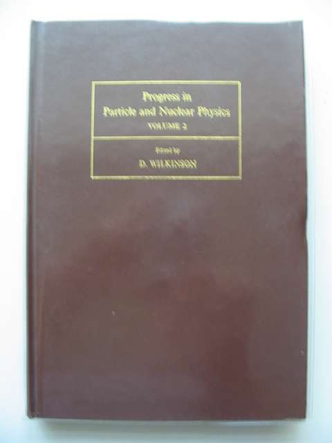 Photo of PROGRESS IN PARTICLE AND NUCLEAR PHYSICS VOLUME 2 written by Wilkinson, D. published by Pergamon Press (STOCK CODE: 989320)  for sale by Stella & Rose's Books