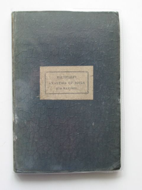 Photo of THE FARMER'S AND GARDENER'S GUIDE TO THE ANALYSIS OF SOILS AND MANURES written by Martindale, John published by Groombridge & Sons (STOCK CODE: 989808)  for sale by Stella & Rose's Books
