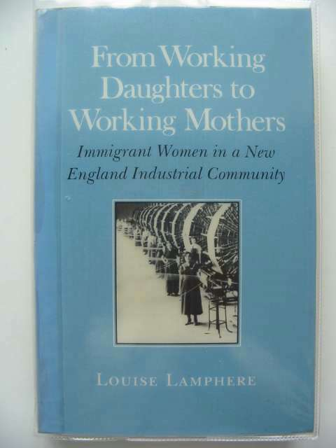 Photo of FROM WORKING DAUGHTERS TO WORKING MOTHERS written by Lamphere, Louise published by Cornell University Press (STOCK CODE: 989931)  for sale by Stella & Rose's Books