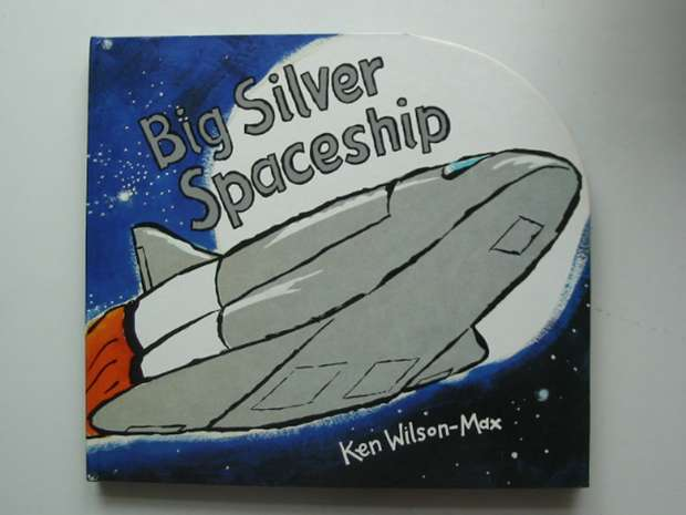 Photo of BIG SILVER SPACESHIP written by Wilson-Max, Ken illustrated by Wilson-Max, Ken published by David Bennett Books (STOCK CODE: 990924)  for sale by Stella & Rose's Books