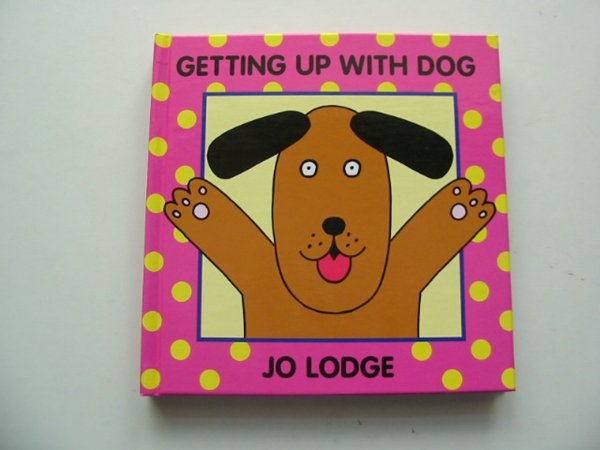 Photo of GETTING UP WITH DOG written by Lodge, Jo illustrated by Lodge, Jo published by The Bodley Head Children'S Books (STOCK CODE: 991183)  for sale by Stella & Rose's Books