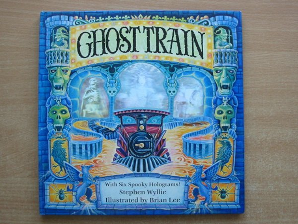 Photo of GHOST TRAIN written by Wyllie, Stephen illustrated by Lee, Brian published by Orchard Books (STOCK CODE: 991186)  for sale by Stella & Rose's Books