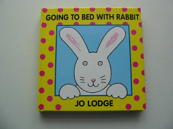 Photo of GOING TO BED WITH RABBIT written by Lodge, Jo illustrated by Lodge, Jo published by The Bodley Head Children'S Books (STOCK CODE: 991196)  for sale by Stella & Rose's Books