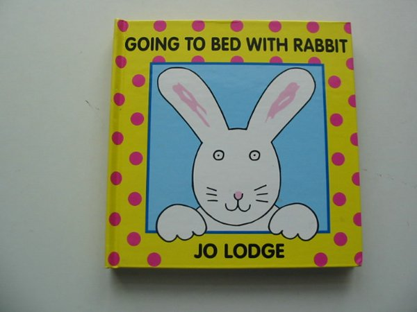 Photo of GOING TO BED WITH RABBIT written by Lodge, Jo illustrated by Lodge, Jo published by The Bodley Head Children'S Books (STOCK CODE: 991198)  for sale by Stella & Rose's Books