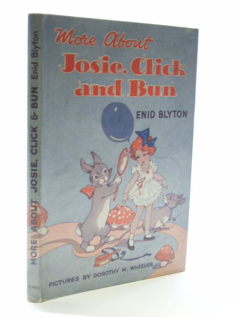 Cover of MORE ABOUT JOSIE, CLICK AND BUN by Enid Blyton