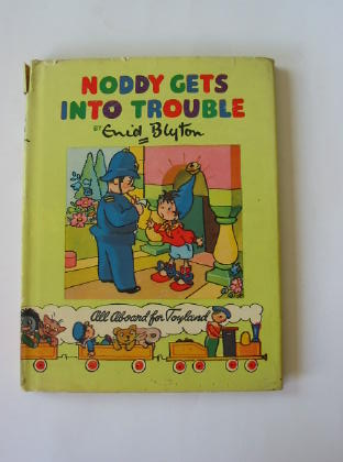 Cover of NODDY GETS INTO TROUBLE by Enid Blyton