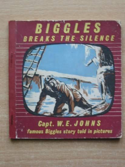 Cover of BIGGLES BREAKS THE SILENCE by W.E. Johns