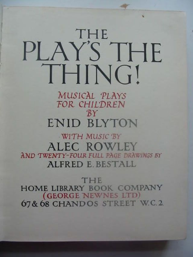 Photo of THE PLAY'S THE THING! written by Blyton, Enid Rowley, Alec illustrated by Bestall, Alfred published by The Home Library Book Company, George Newnes Limited (STOCK CODE: 1102900)  for sale by Stella & Rose's Books