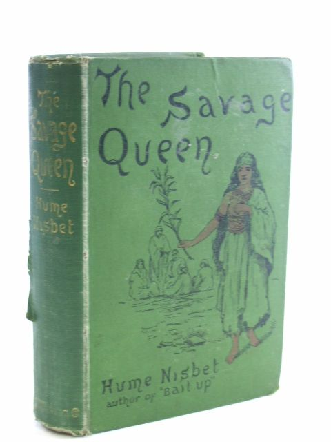 Photo of THE SAVAGE QUEEN written by Nisbet, Hume published by F.V. White & Co. (STOCK CODE: 1106952)  for sale by Stella & Rose's Books