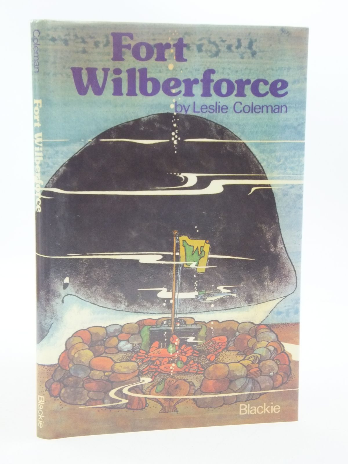 Photo of FORT WILBERFORCE written by Coleman, Leslie illustrated by Laing, John published by Blackie (STOCK CODE: 1108569)  for sale by Stella & Rose's Books