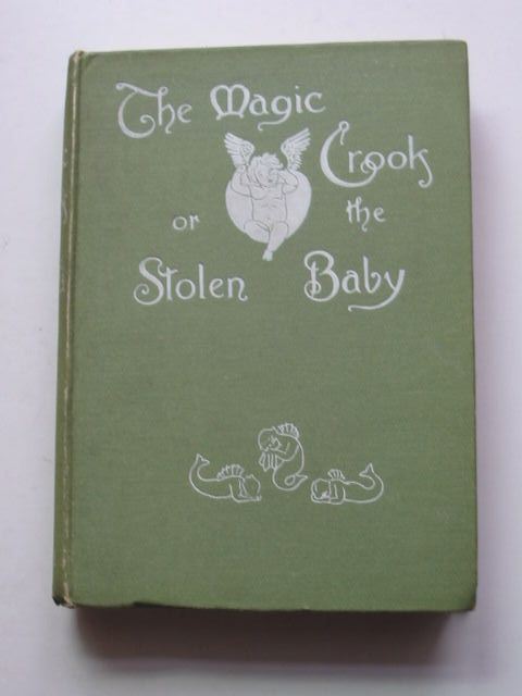Photo of THE MAGIC CROOK OR THE STOLEN BABY- Stock Number: 1201459