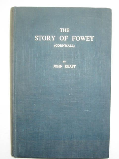 Photo of THE STORY OF FOWEY (CORNWALL) written by Keast, John published by James Townsend and Sons Limited (STOCK CODE: 1201849)  for sale by Stella & Rose's Books