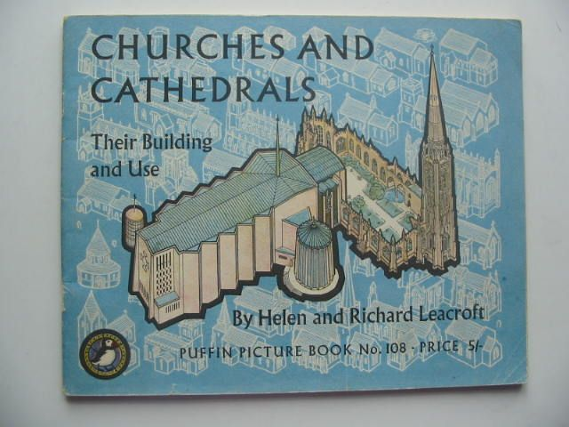 Photo of CHURCHES AND CATHEDRALS THEIR BUILDING AND USE written by Leacroft, Helen illustrated by Leacroft, Richard published by Penguin (STOCK CODE: 1202313)  for sale by Stella & Rose's Books