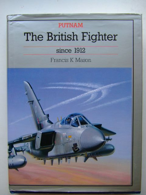 Photo of THE BRITISH FIGHTER SINCE 1912 written by Mason, Francis K. published by Putnam (STOCK CODE: 1203423)  for sale by Stella & Rose's Books