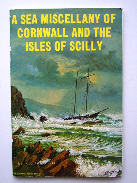 Photo of A SEA MISCELLANY OF CORNWALL AND THE ISLES OF SCILLY written by Gillis, Richard published by St. Stephen's Press (STOCK CODE: 1203859)  for sale by Stella & Rose's Books