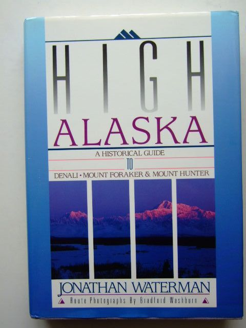 Photo of HIGH ALASKA A HISTORICAL GUIDE written by Waterman, Jonathan published by The American Alpine Club (STOCK CODE: 1204109)  for sale by Stella & Rose's Books