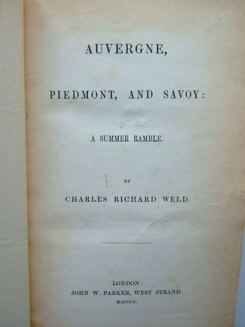 Photo of AUVERGNE, PIEDMONT, AND SAVOY: A SUMMER RAMBLE written by Weld, Charles Richard published by John W. Parker (STOCK CODE: 1204133)  for sale by Stella & Rose's Books