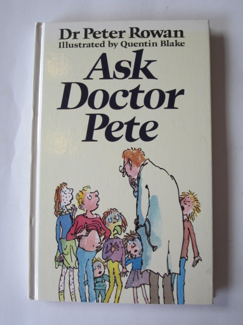 Photo of ASK DOCTOR PETE written by Rowan, Peter illustrated by Blake, Quentin published by Jonathan Cape (STOCK CODE: 1204337)  for sale by Stella & Rose's Books