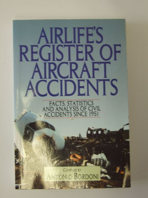 Photo of AIRLIFE'S REGISTER OF AIRCRAFT ACCIDENTS written by Bordoni, Antonio published by Airlife (STOCK CODE: 1205072)  for sale by Stella & Rose's Books