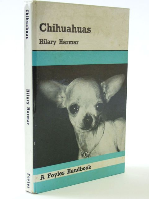 Photo of CHIHUAHUAS written by Harmar, Hilary published by W. & G. Foyle Ltd. (STOCK CODE: 1205189)  for sale by Stella & Rose's Books