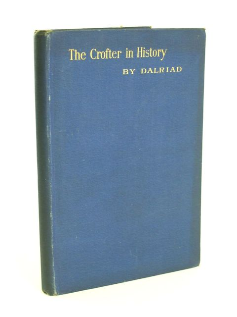 Photo of THE CROFTER IN HISTORY written by Campbell, Colin Dalriad,  published by William Brown (STOCK CODE: 1205231)  for sale by Stella & Rose's Books