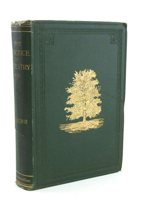 Photo of THE PRACTICE OF FORESTRY written by Michie, Christopher Y. published by William Blackwood and Sons (STOCK CODE: 1205339)  for sale by Stella & Rose's Books