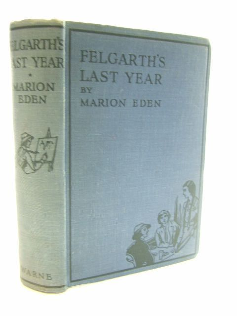 Photo of FELGARTH'S LAST YEAR written by Eden, Marion published by Frederick Warne & Co Ltd. (STOCK CODE: 1206127)  for sale by Stella & Rose's Books