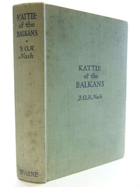 Photo of KATTIE OF THE BALKANS written by Nash, F.O.H. illustrated by Pollock, J.M. published by Frederick Warne & Co Ltd. (STOCK CODE: 1206171)  for sale by Stella & Rose's Books
