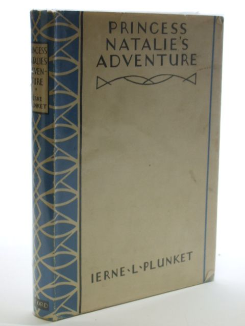 Photo of PRINCESS NATALIE'S ADVENTURE written by Plunket, Ierne L. published by Oxford University Press, Humphrey Milford (STOCK CODE: 1206252)  for sale by Stella & Rose's Books