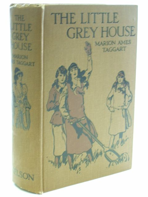 Photo of THE LITTLE GREY HOUSE written by Taggart, Marion Ames illustrated by Brock, C.E. published by Thomas Nelson and Sons Ltd. (STOCK CODE: 1206281)  for sale by Stella & Rose's Books