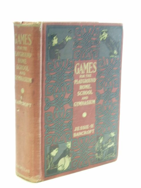 Photo of GAMES FOR THE PLAYGROUND, HOME, SCHOOL AND GYMNASIUM written by Bancroft, Jessie H. published by The Macmillan Company (STOCK CODE: 1206321)  for sale by Stella & Rose's Books