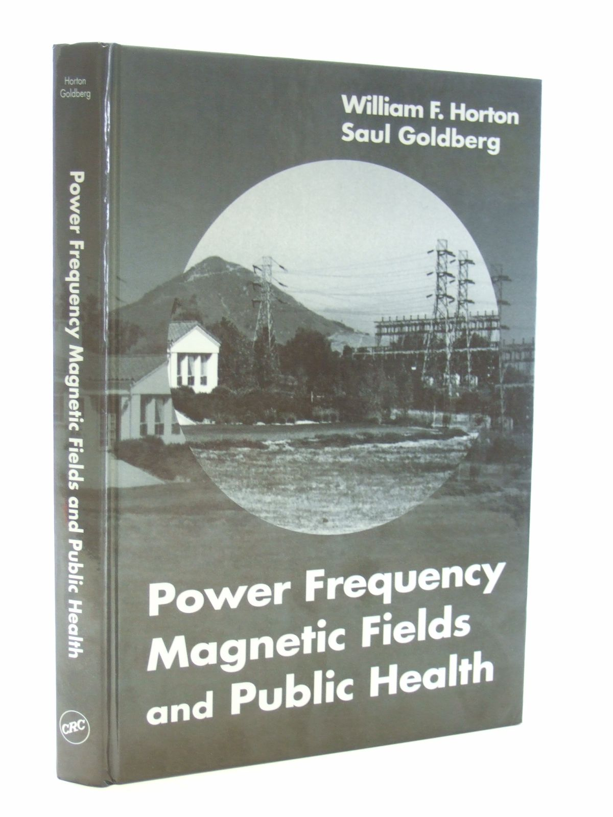 Photo of POWER FREQUENCY MAGNETIC FIELDS AND PUBLIC HEALTH written by Horton, William F.<br />Goldberg, Saul published by CRC Press (STOCK CODE: 1207226)  for sale by Stella & Rose's Books