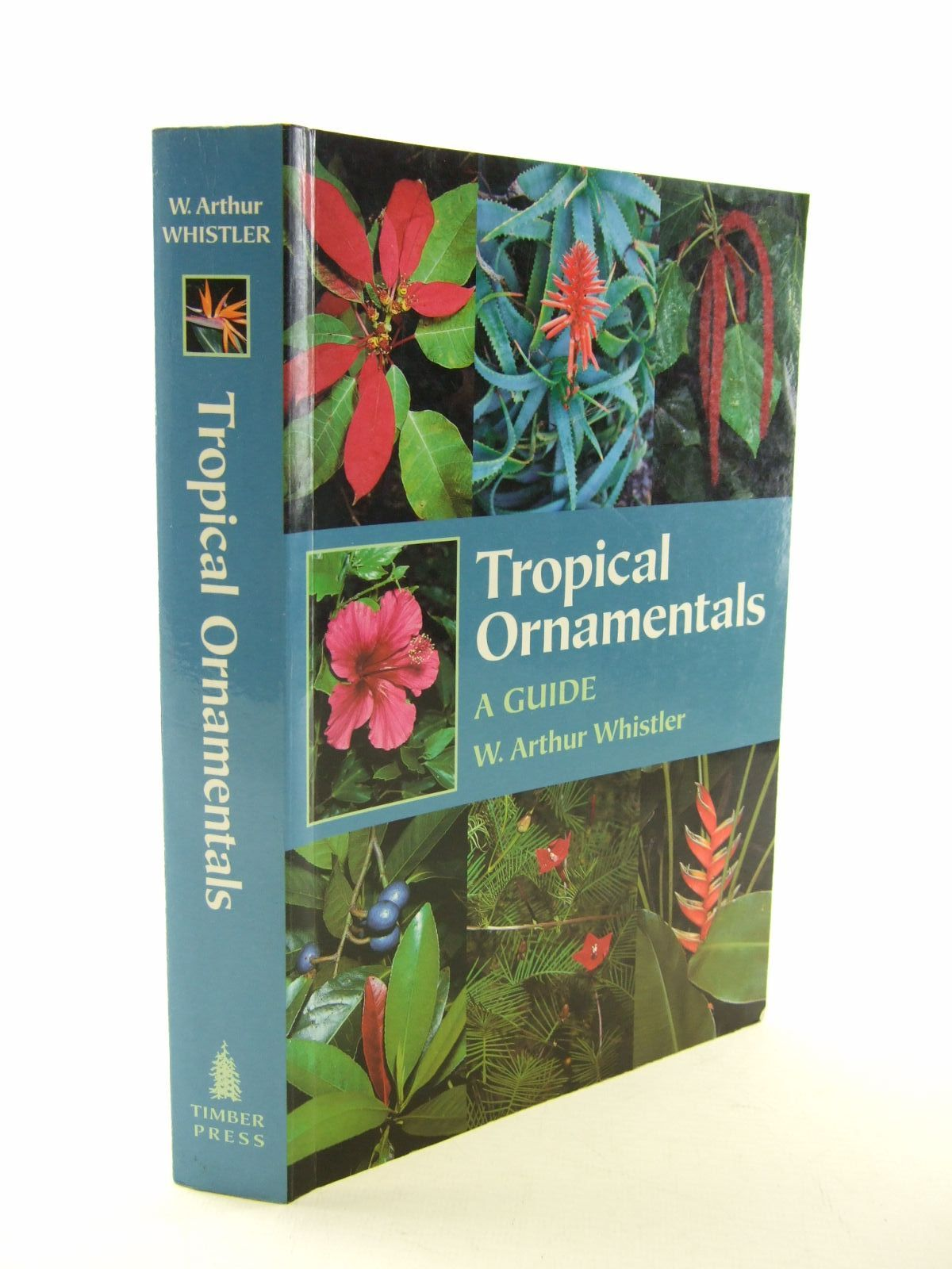 Photo of TROPICAL ORNAMENTALS written by Whistler, W. Arthur published by Timber Press (STOCK CODE: 1207278)  for sale by Stella & Rose's Books