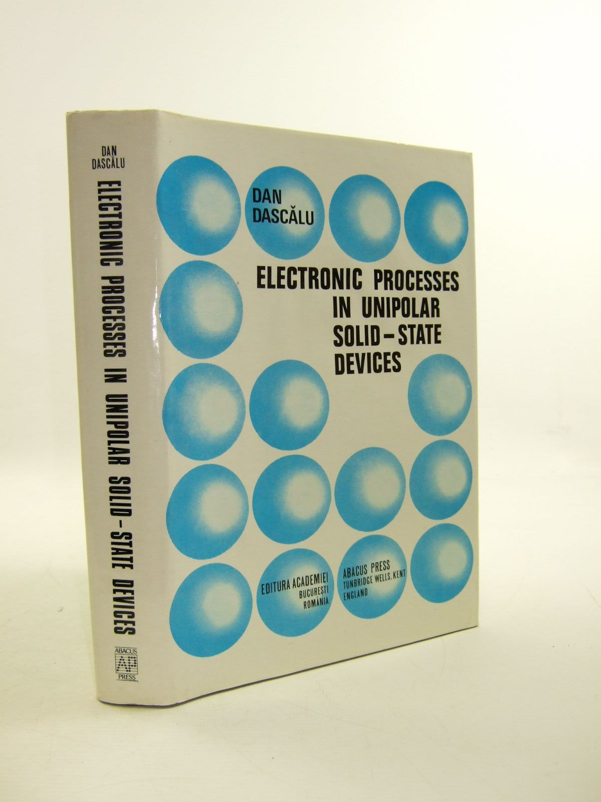 Photo of ELECTRONIC PROCESSES IN UNIPOLAR SOLID-STATE DEVICES written by Dascalu, Dan published by Abacus Press (STOCK CODE: 1207490)  for sale by Stella & Rose's Books