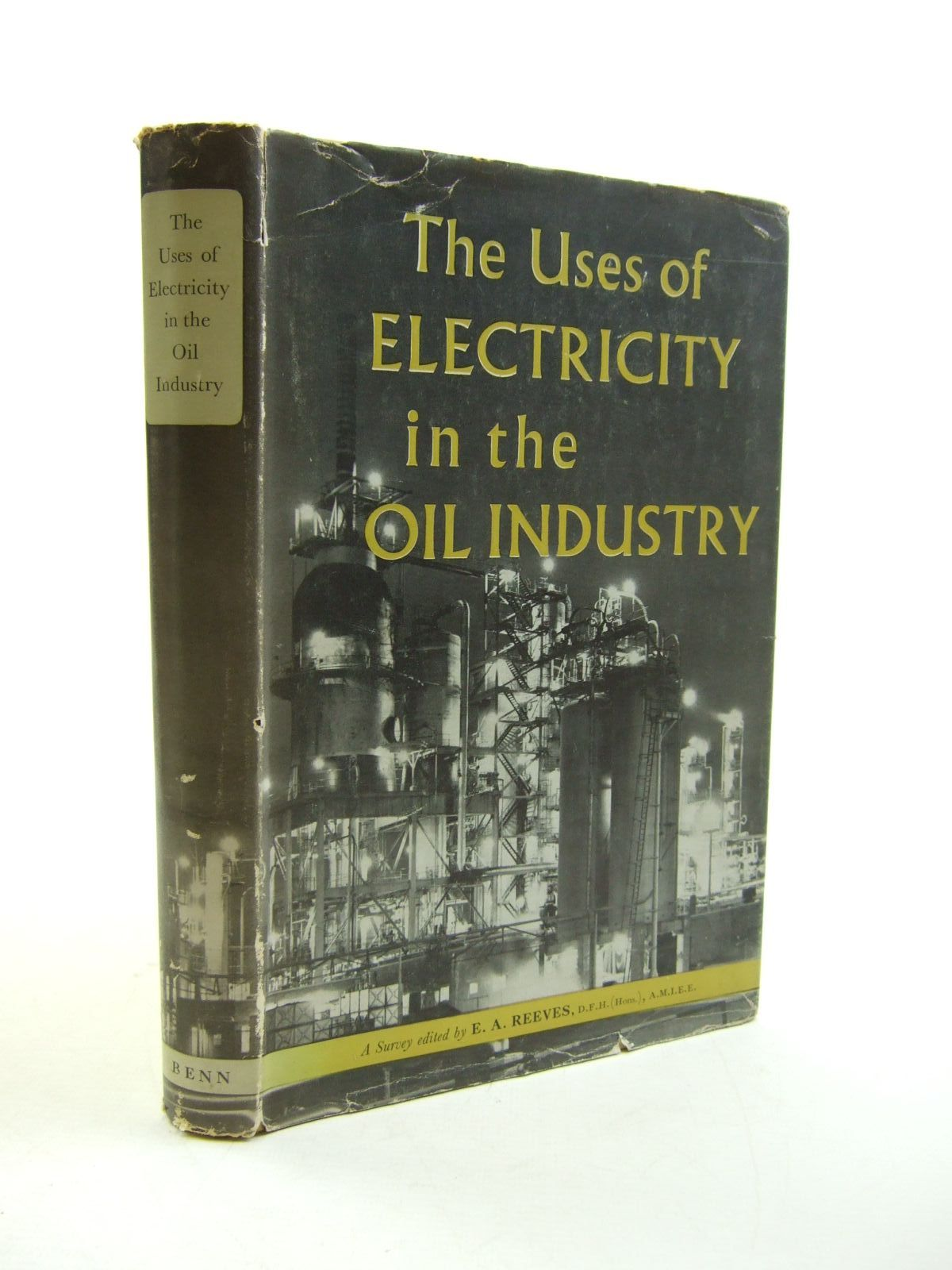 Photo of THE USES OF ELECTRICITY IN THE OIL INDUSTRY written by Beaumont, F.N. Reeves, E.A. published by Ernest Benn Limited (STOCK CODE: 1207497)  for sale by Stella & Rose's Books