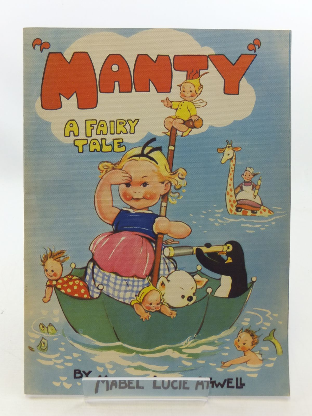Photo of MANTY A FAIRY TALE written by Attwell, Mabel Lucie illustrated by Attwell, Mabel Lucie published by B.B. Ltd. (STOCK CODE: 1208004)  for sale by Stella & Rose's Books