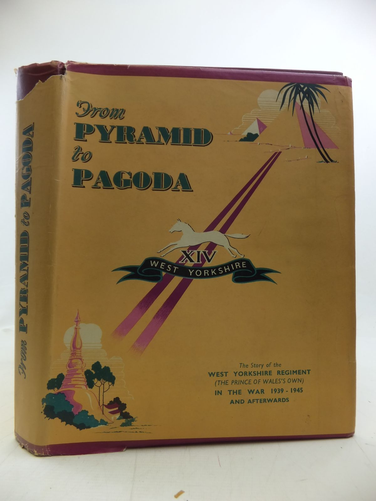 Photo of FROM PYRAMID TO PAGODA THE STORY OF THE WEST YORKSHIRE REGIMENT written by Sandes, E.W.C. published by F.J. Parsons Ltd. (STOCK CODE: 1208104)  for sale by Stella & Rose's Books