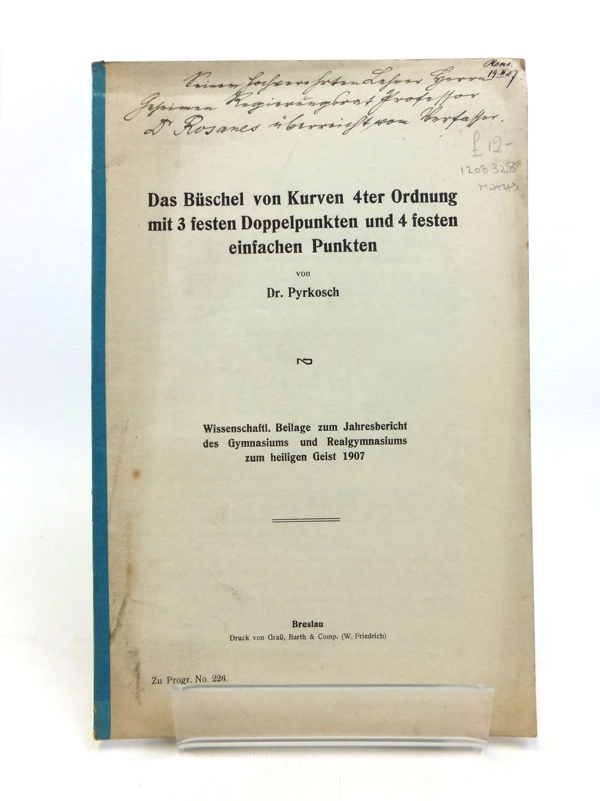 Photo of DAS BUSCHEL VON KURVEN 4TER ORDNUNG MIT 3 FESTEN DOPPELPUNKTEN UND 4 FESTEN EINFACHEN PUNKTEN written by Pyrkosch, Dr. published by Grass, Barth & Comp. (w. Friedrich) (STOCK CODE: 1208328)  for sale by Stella & Rose's Books