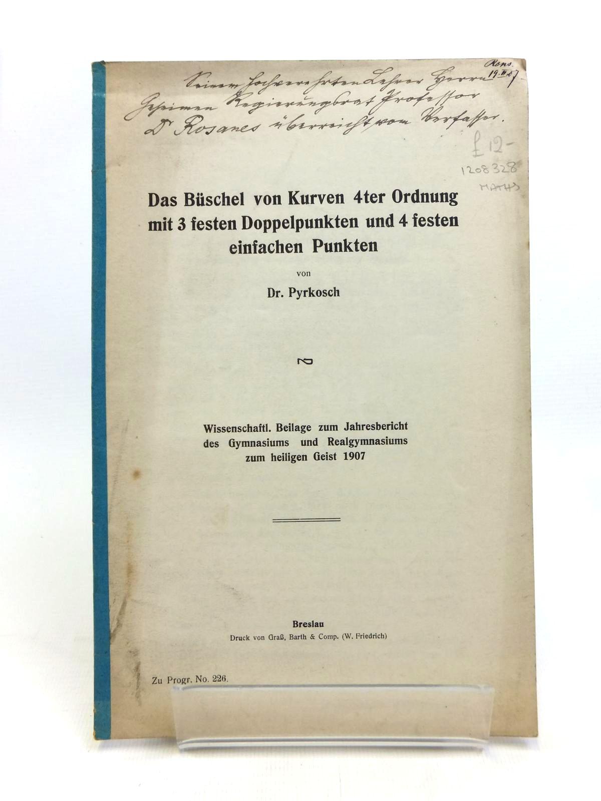 Photo of DAS BUSCHEL VON KURVEN 4TER ORDNUNG MIT 3 FESTEN DOPPELPUNKTEN UND 4 FESTEN EINFACHEN PUNKTEN written by Pyrkosch, Dr. published by Grass, Barth & Comp. (w. Friedrich) (STOCK CODE: 1208328)  for sale by Stella & Rose's Books