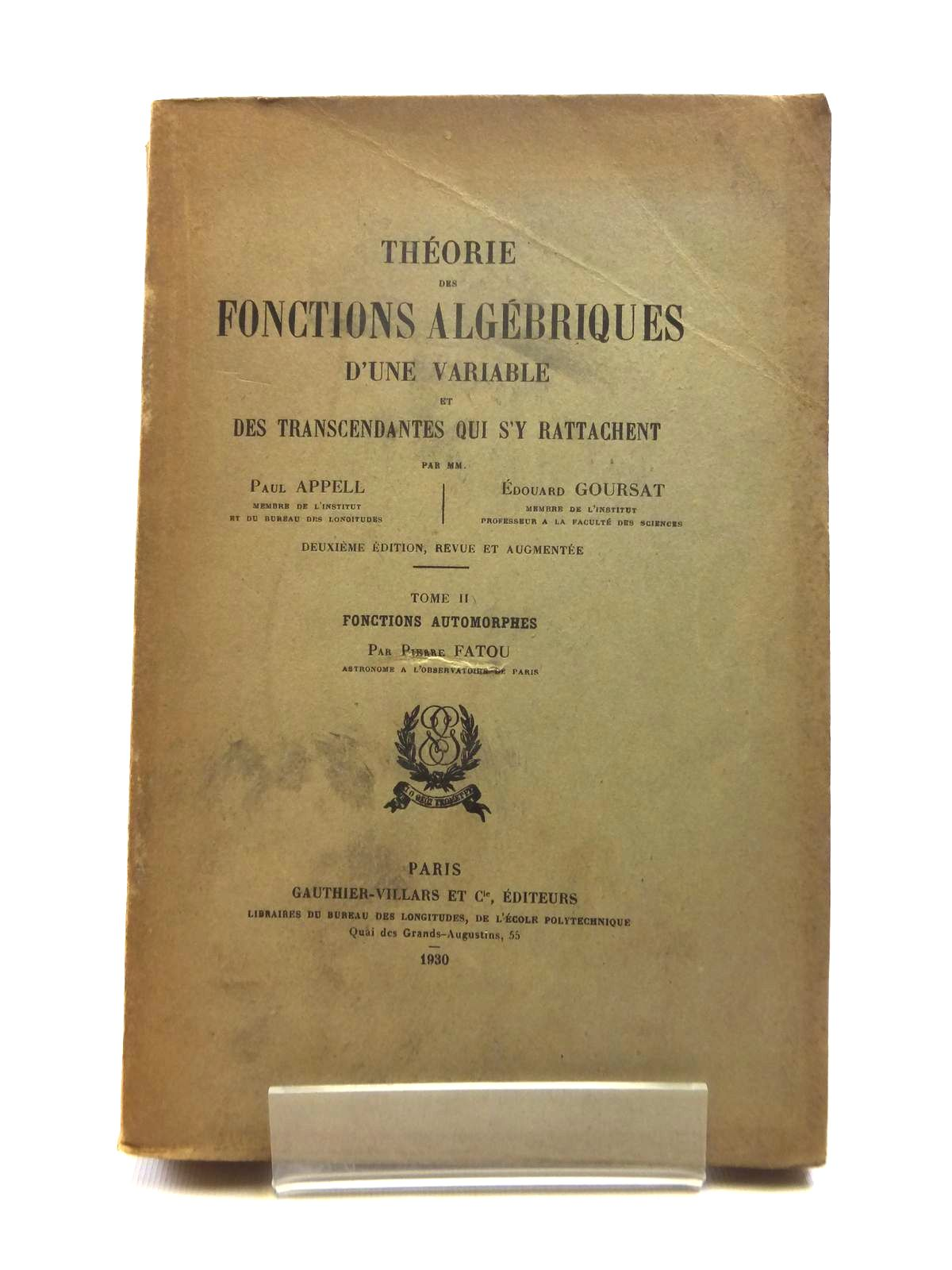 Photo of THEORIE DES FONCTIONS ALGEBRIQUES D'UNE VARIABLE ET DES TRANSCENDANTES QUI S'Y RATTACHENT TOME II written by Fatou, Pierre