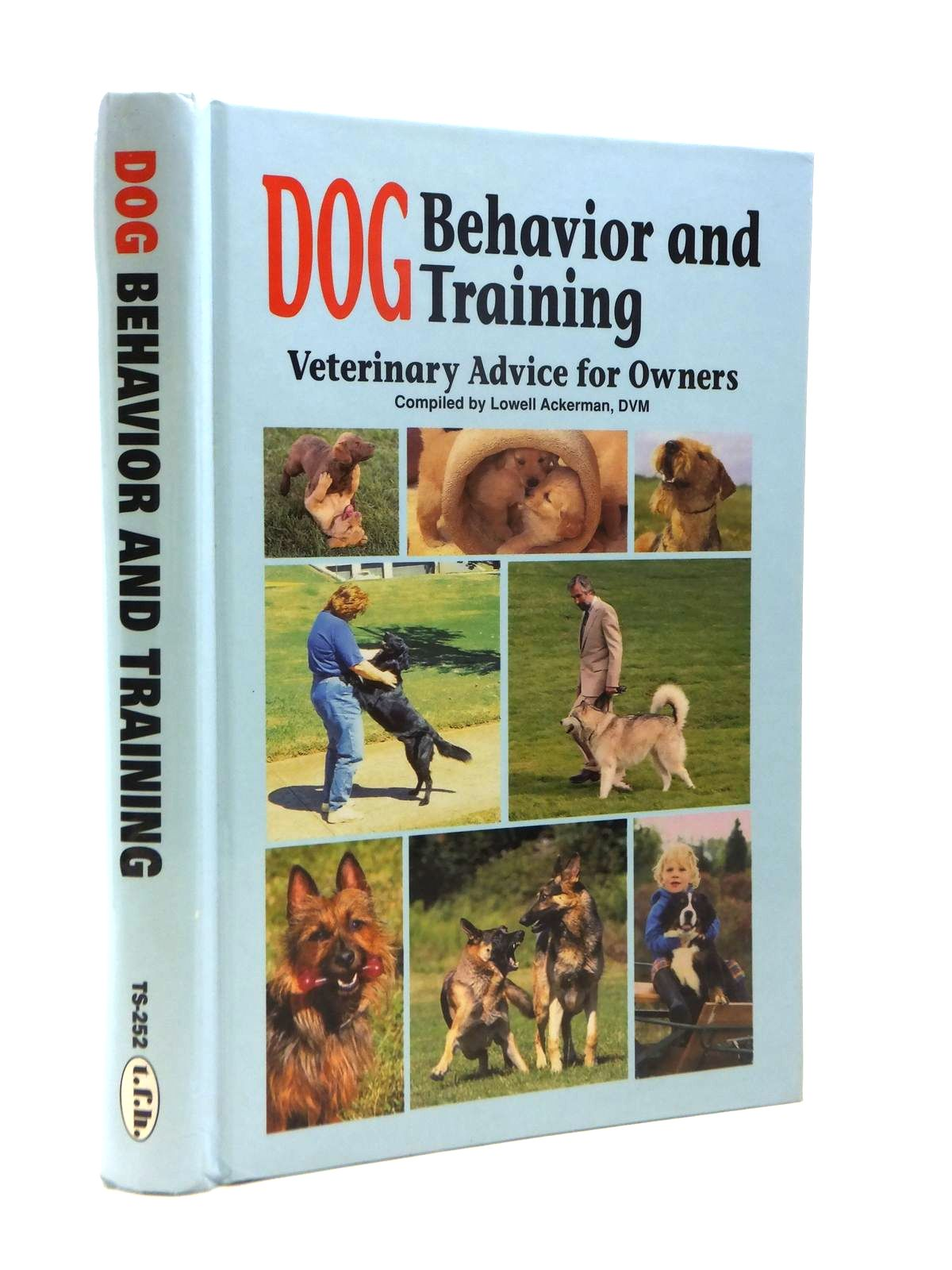 Photo of DOG BEHAVIOR AND TRAINING VETERINARY ADVICE FOR OWNERS written by Ackerman, Lowell published by T.F.H. Publications, Inc (STOCK CODE: 1208415)  for sale by Stella & Rose's Books