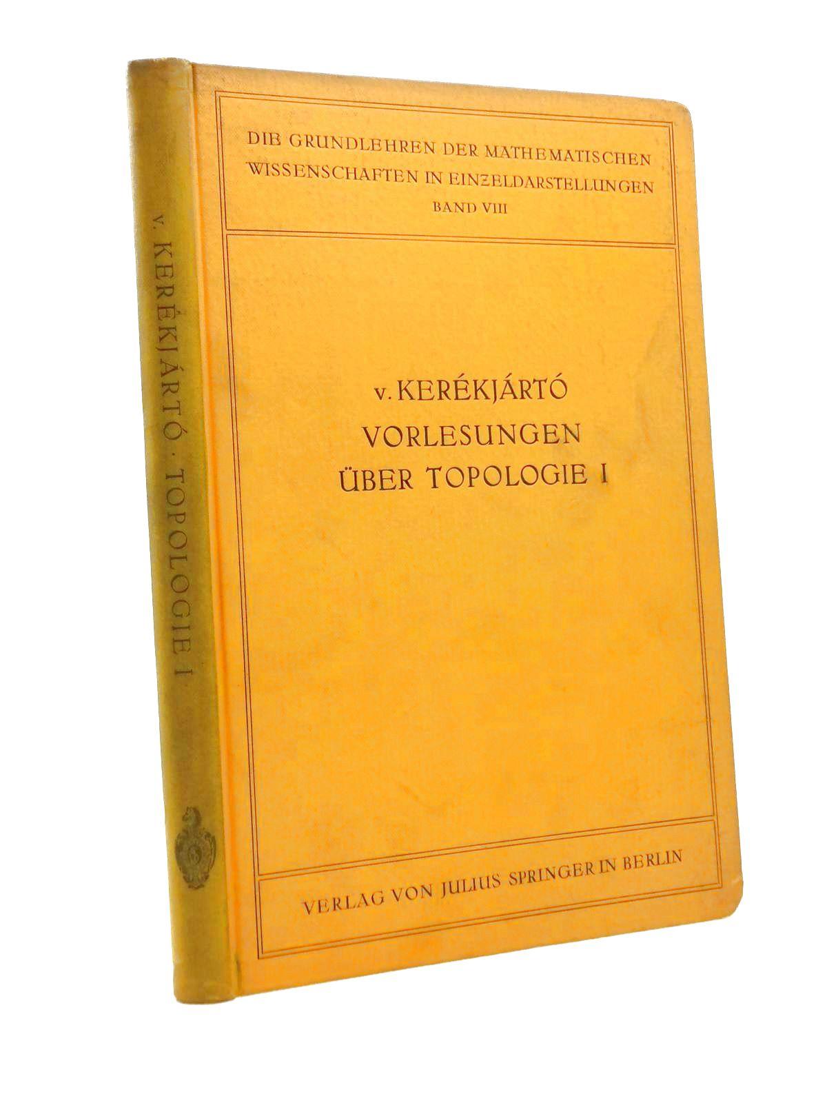Photo of VORLESUNGEN UBER TOPOLOGIE written by Kerekjarto, B.V. published by Julius Springer (STOCK CODE: 1208421)  for sale by Stella & Rose's Books