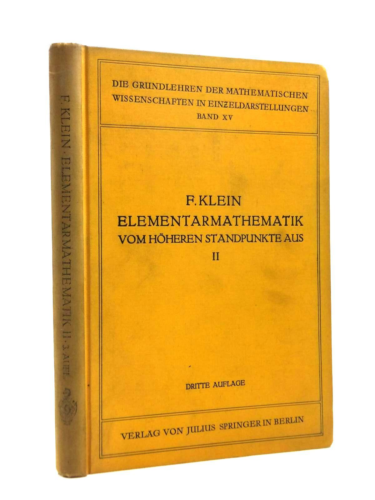 Photo of ELEMENTARMATHEMATICK VOM HOHEREN STANDPUNKTE AUS written by Klein, Felix published by Julius Springer (STOCK CODE: 1208422)  for sale by Stella & Rose's Books