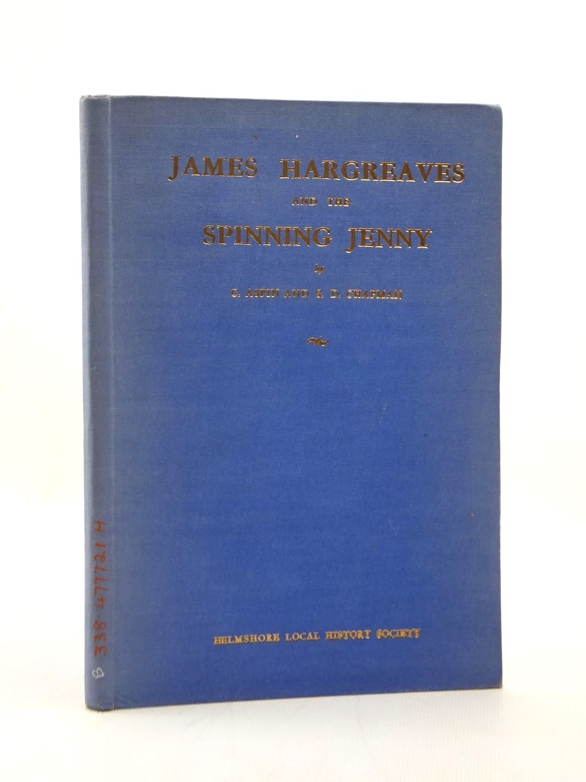Photo of JAMES HARGREAVES AND THE SPINNING JENNY written by Aspin, Chris Chapman, D. published by Helmshore Local History Society (STOCK CODE: 1208751)  for sale by Stella & Rose's Books