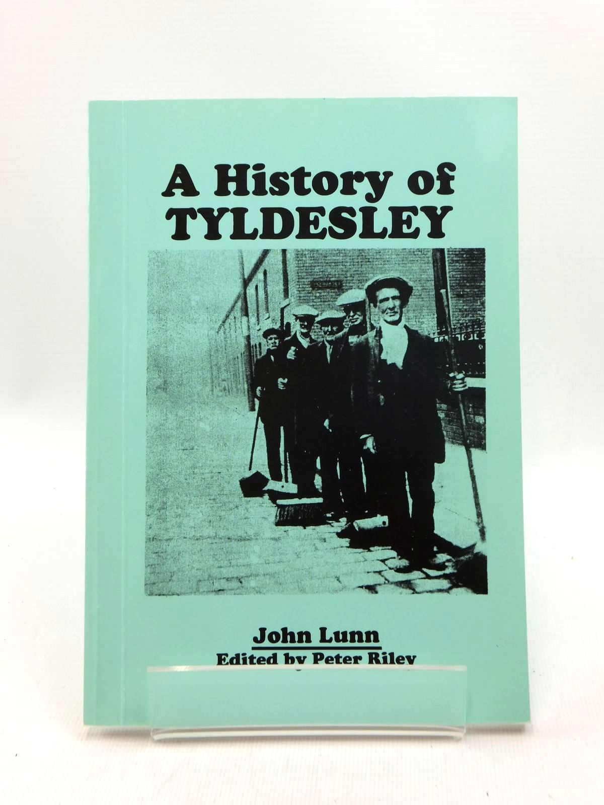 Photo of A HISTORY OF TYLDESLEY written by Lunn, John published by P & D Riley (STOCK CODE: 1208791)  for sale by Stella & Rose's Books